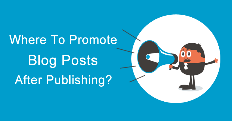 10 Best Ways to Promote New Blog Post