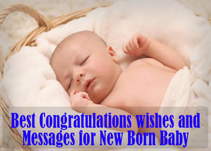 35 Best Congratulations wishes and messages for new born Baby