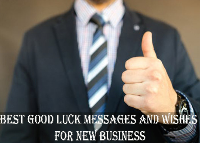 Best Good Luck Messages and Wishes for New Business
