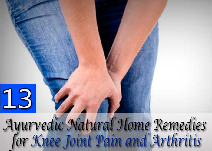 13-Best-Effective-Ayurvedic-Natural-Home-Remedies-for-Knee-Joint-Pain-and-Arthritis