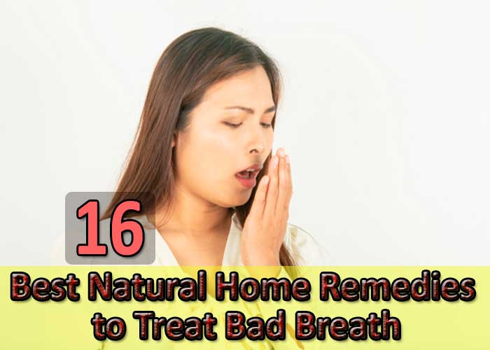 16 Best Natural Home Remedies to Treat Bad Breath