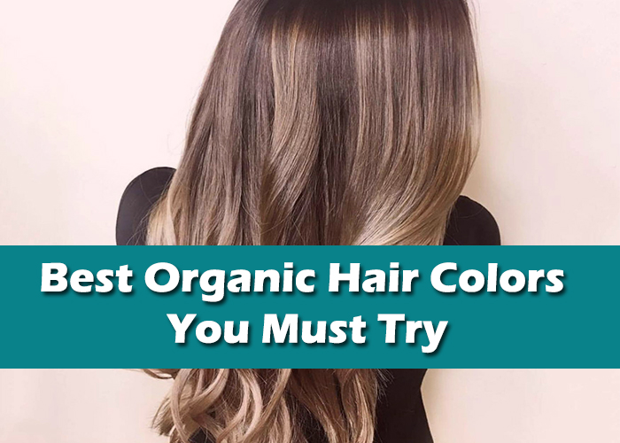 Best-Organic-Hair-Colors-You-Must-Try