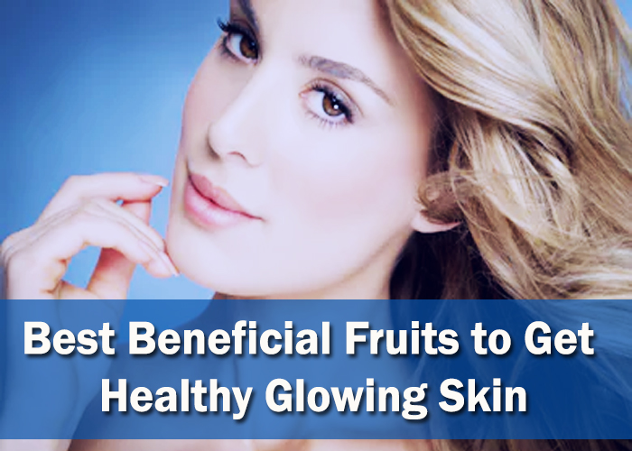 Best-Beneficial-Fruits-to-Get-Healthy-Glowing-Skin