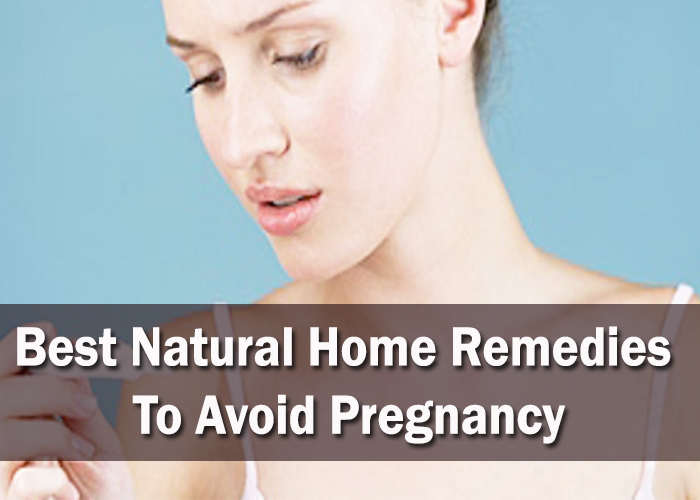 Best-Natural-Home-Remedies-To-Avoid-Pregnancy