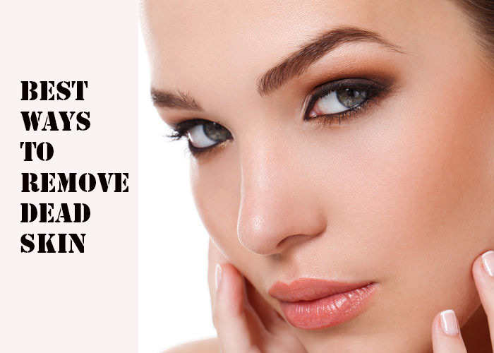 Best-ways-to-remove-Dead-Skin